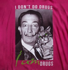 """I don't do drugs. I am drugs."" 
