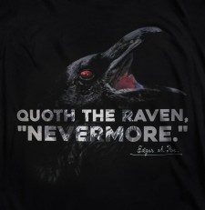 "Quoth the Raven, ""Nevermore."" (Edgar A. Poe) 